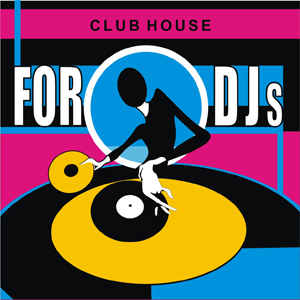 FOR DJS CLUB HOUSE VOL. 4 - AA.VV. FOR DJS