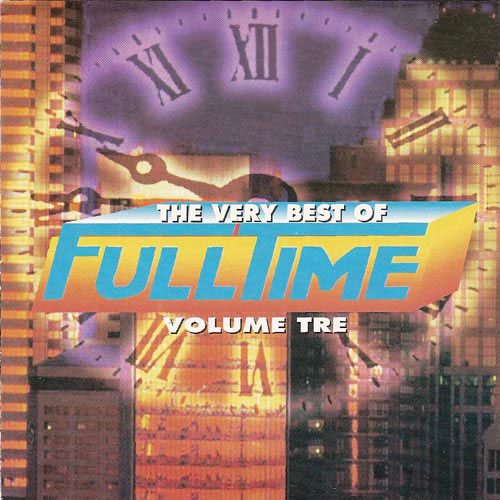 The Very Best of FULL TIME Volume Tre