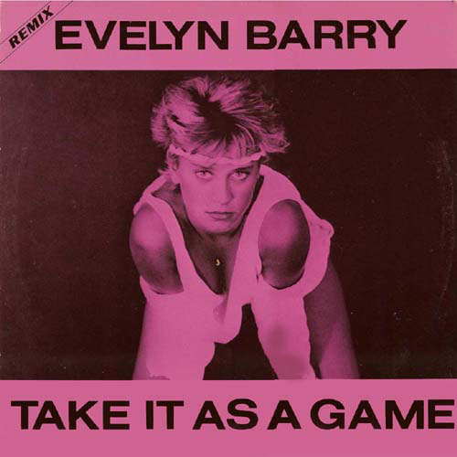 Take it as a game (NEW SUPER REMIX) - Evelyn Barry